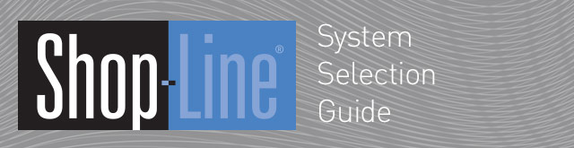 Shop-Line System Selection Guide